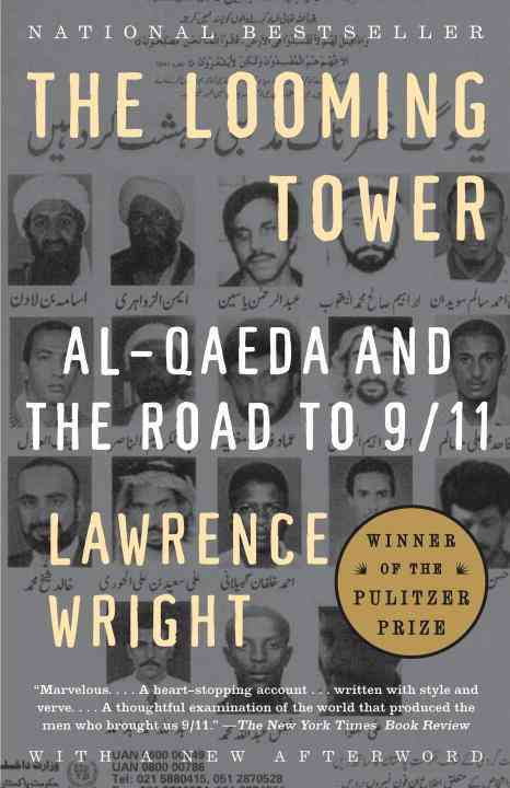 The Looming Tower: Al-Qaeda and the Road to 9/11 (Paperback)
