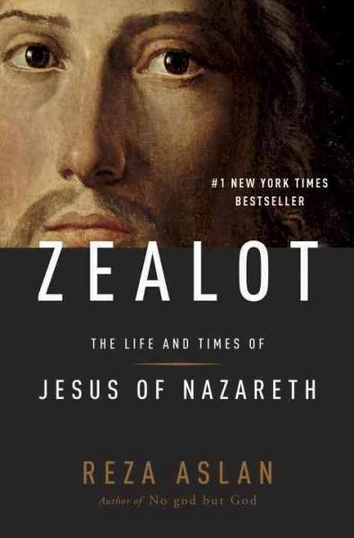 Zealot: The Life and Times of Jesus of Nazareth (Hardcover)