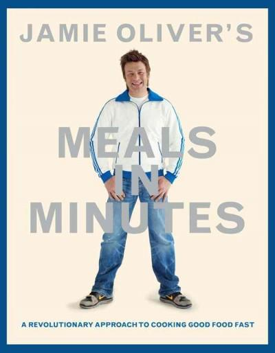 Jamie Oliver's Meals in Minutes: A Revolutionary Approach to Cooking Good Food Fast (Hardcover)