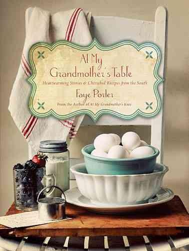 At My Grandmother's Table: Heartwarming Stories and Cherished Recipes from the South (Hardcover)