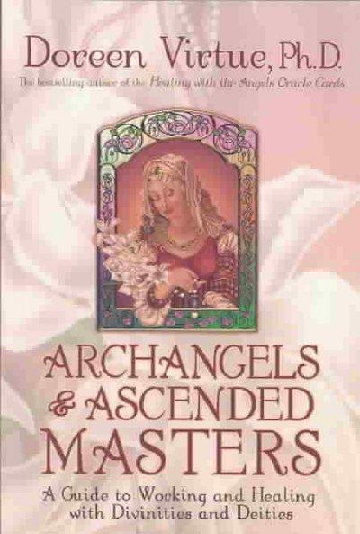 Archangels and Ascended Masters: A Guide to Working and Healing With Divinities and Deities (Paperback)