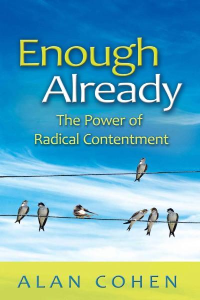 Enough Already: The Power of Radical Contentment (Paperback)