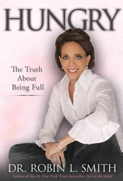 Hungry: The Truth About Being Full (Hardcover)