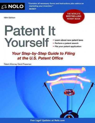 Patent It Yourself: Your Step-By-Step Guide to Filing at the U.S. Patent Office (Paperback)