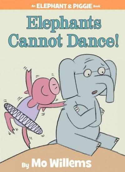 Elephants Cannot Dance! (Hardcover)