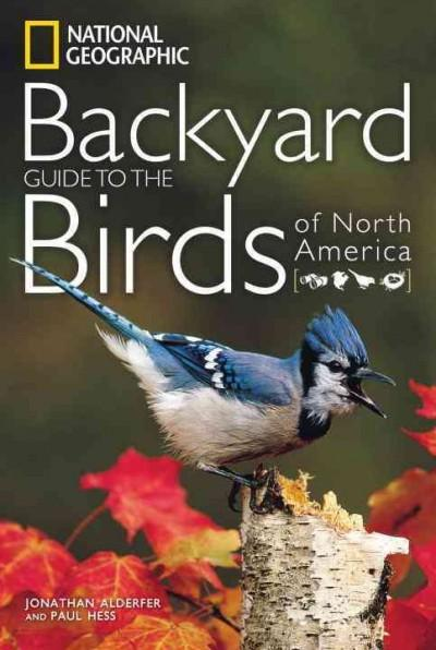 National Geographic Backyard Guide to the Birds of North America (Paperback)