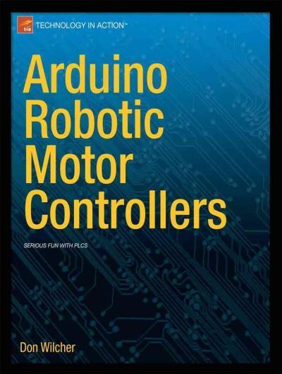 Arduino Robotic Motor Controllers (Paperback)