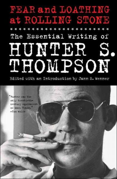 Fear and Loathing at Rolling Stone: The Essential Writing of Hunter S. Thompson (Hardcover)