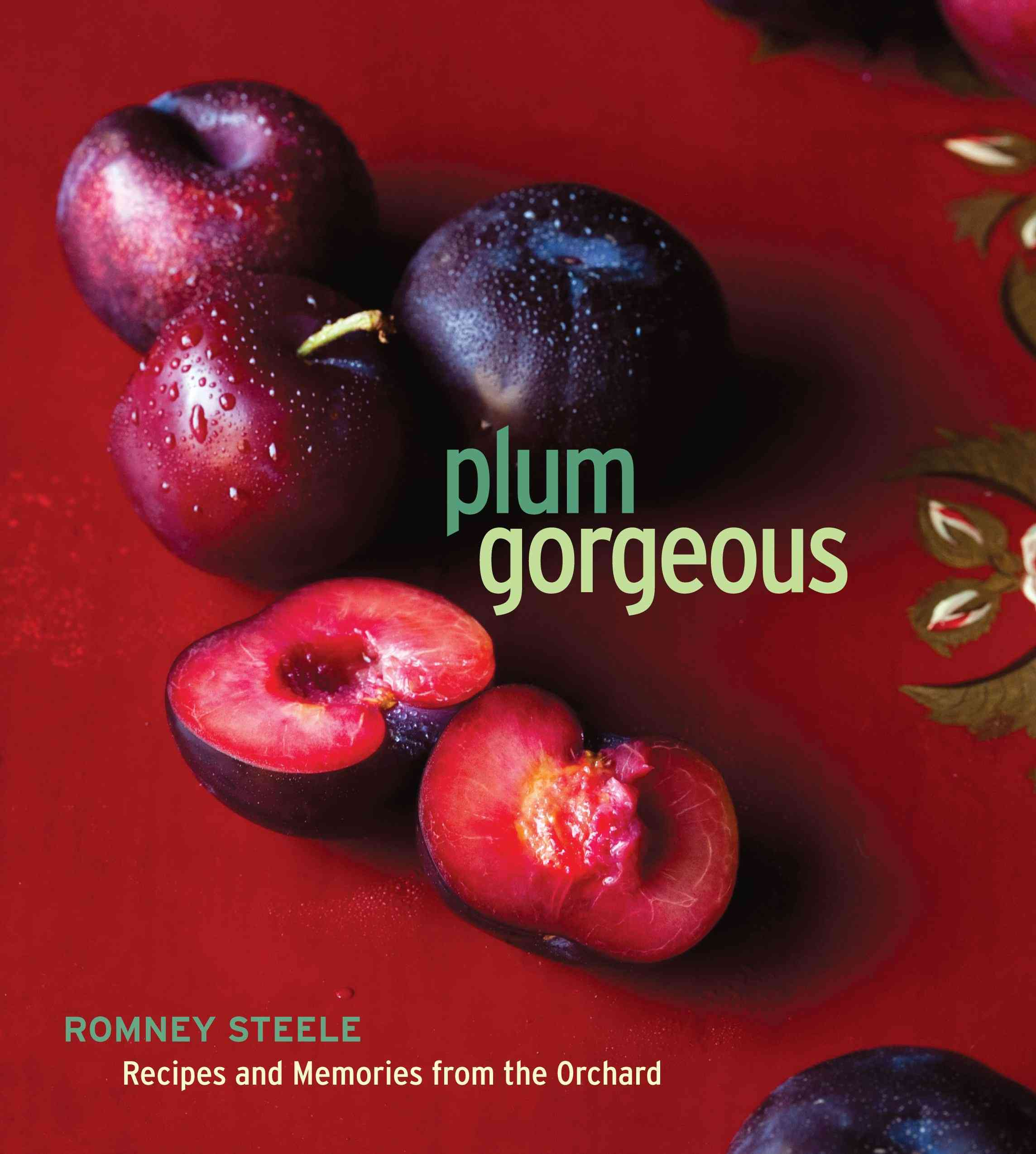 Plum Gorgeous: Recipes and Memories from the Orchard (Hardcover)