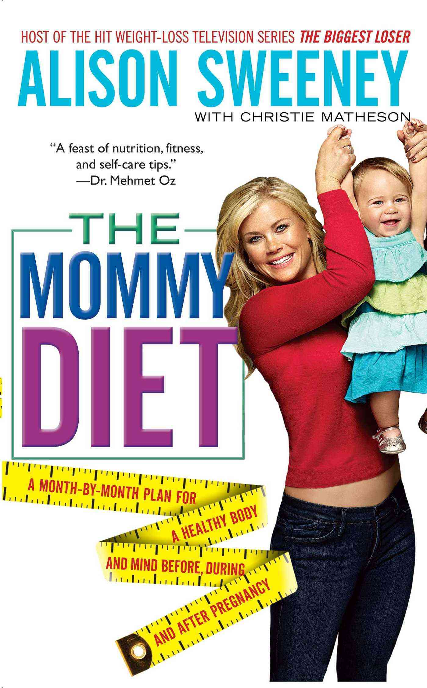 The Mommy Diet: A Month-by-month Plan for a Healthy Body and Mind Before, During, and After Pregnancy (Paperback)