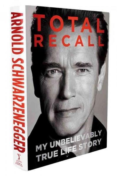 Total Recall: My Unbelievably True Life Story (Hardcover)