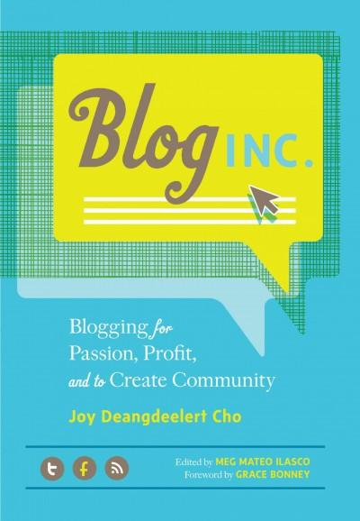 Blog Inc.: Blogging for Passion, Profit, and to Create Community (Paperback)
