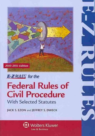 E-Z Rules For The Federal Rules of Civil Procedure: With Selected Statutes 2010-2011 Edition (Paperback)