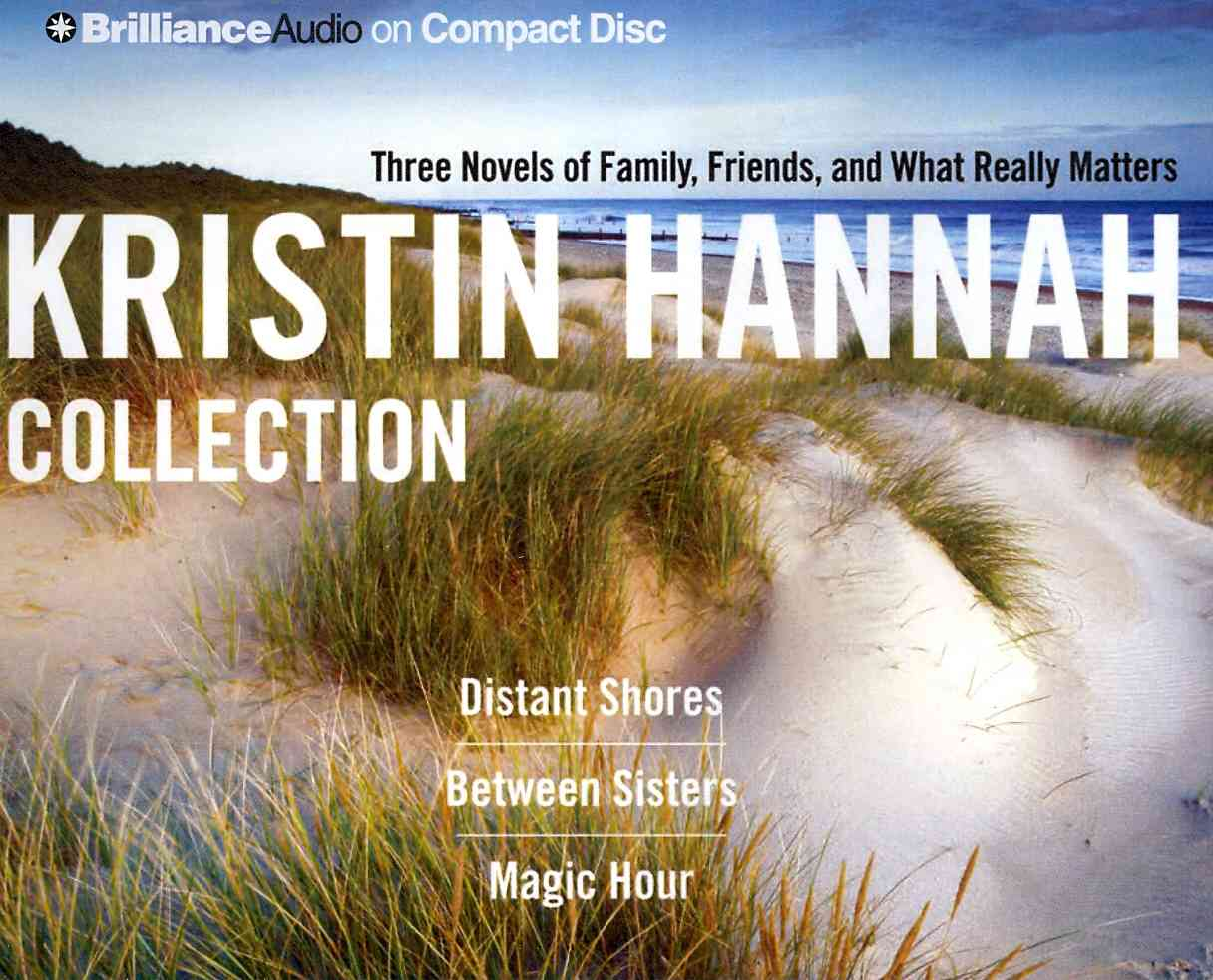The Kristin Hannah Collection: Distant Shores, Between Sisters, Magic Hour (CD-Audio)