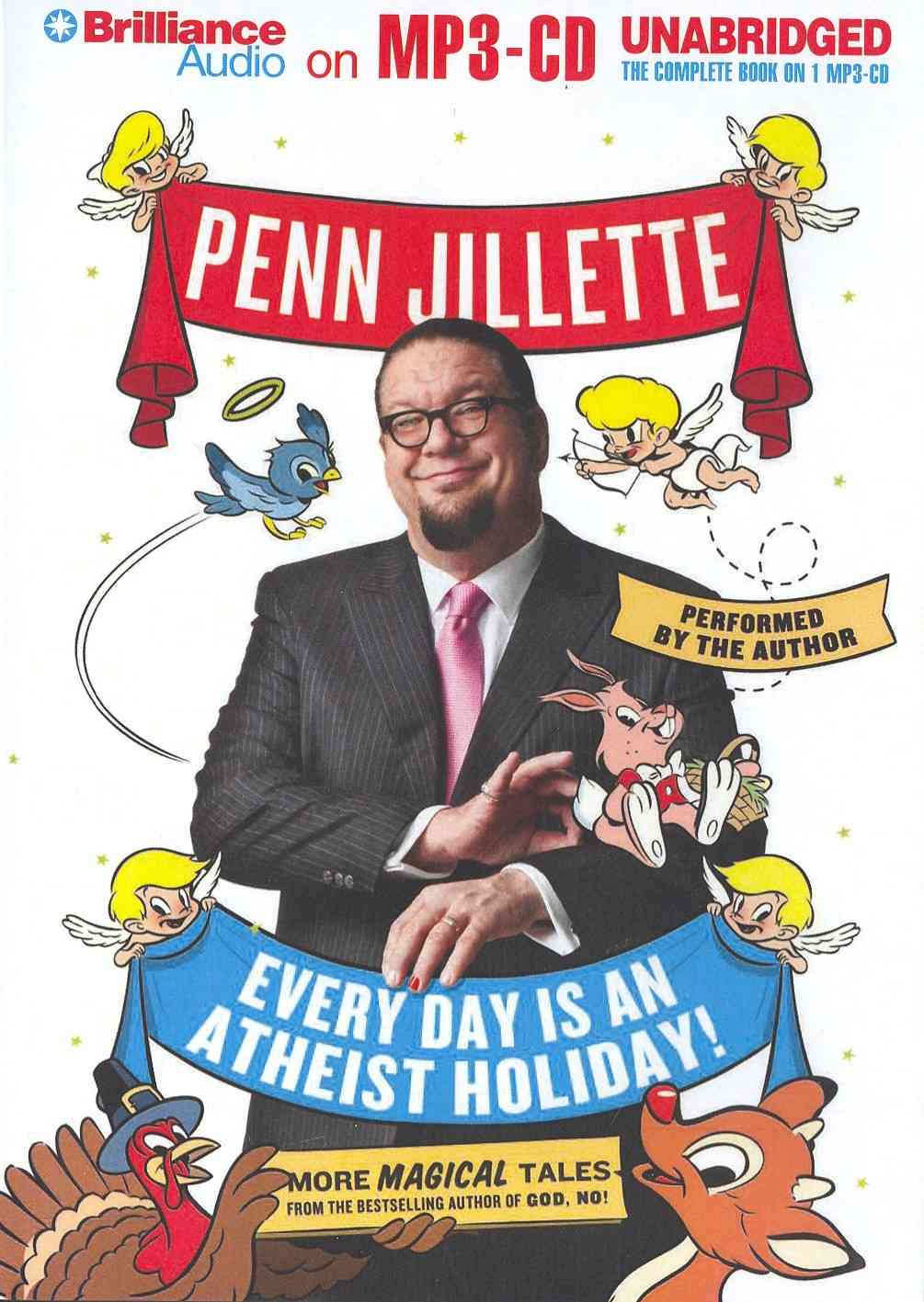 Every Day Is an Atheist Holiday!: More Magical Tales from the Bestselling Author of God, No! (CD-Audio)