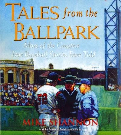 Tales from the Ballpark: More of the Greatest True Baseball Stories Ever Told (CD-Audio)