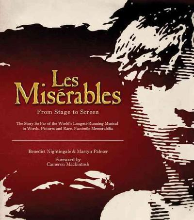 Les Miserables: From Stage to Screen (Hardcover)