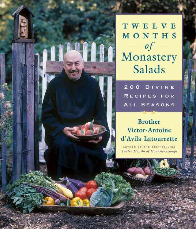 Twelve Months of Monastery Salads: 200 Divine Recipes for All Seasons (Paperback)