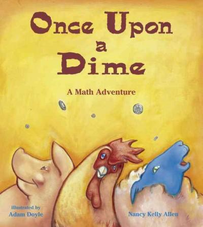 Once upon a Dime: A Math Adventure (Paperback)