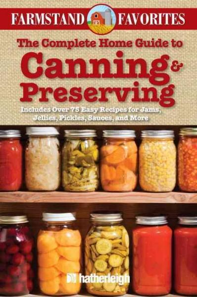 Canning & Preserving: Over 75 Farm Fresh Recipes (Paperback)