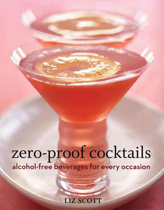 Zero-Proof Cocktails: Alcohol-Free Beverages for Every Occasion (Hardcover)