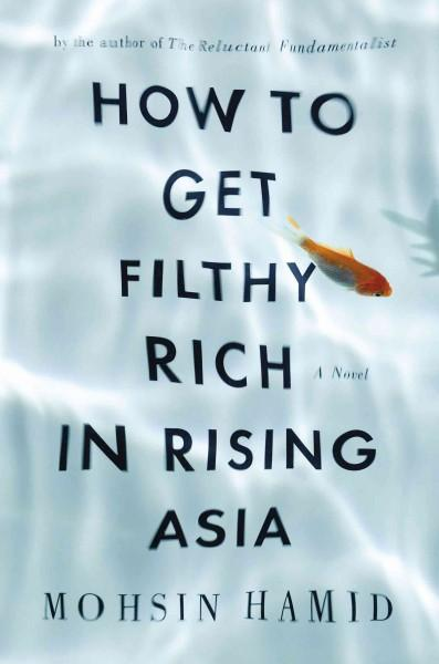 How to Get Filthy Rich in Rising Asia (Hardcover)