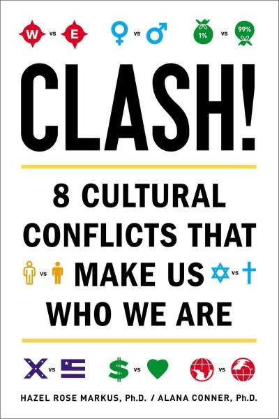 Clash!: 8 Cultural Conflicts That Make Us Who We Are (Hardcover)