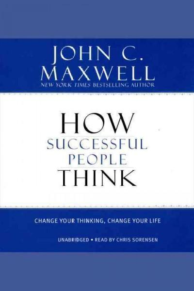 How Successful People Think: Change Your Thinking, Change Your Life (Hardcover)