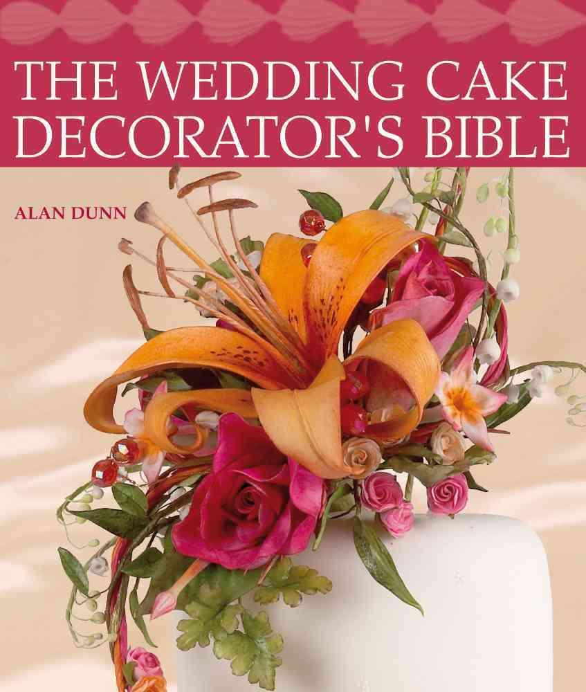 The Wedding Cake Decorator's Bible (Paperback)