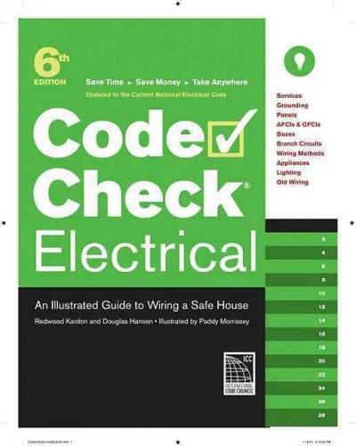 Code Check Electrical: An Illustrated Guide to Wiring a Safe House (Paperback)