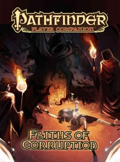 Pathfinder Player Companion: Faiths of Corruption (Paperback)