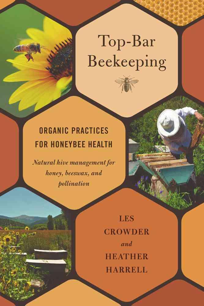 Top-Bar Beekeeping: Organic Practices for Honeybee Health (Paperback)