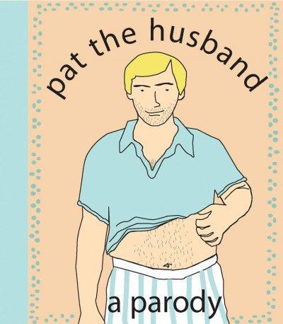 Pat the Husband: A Parody (Paperback)