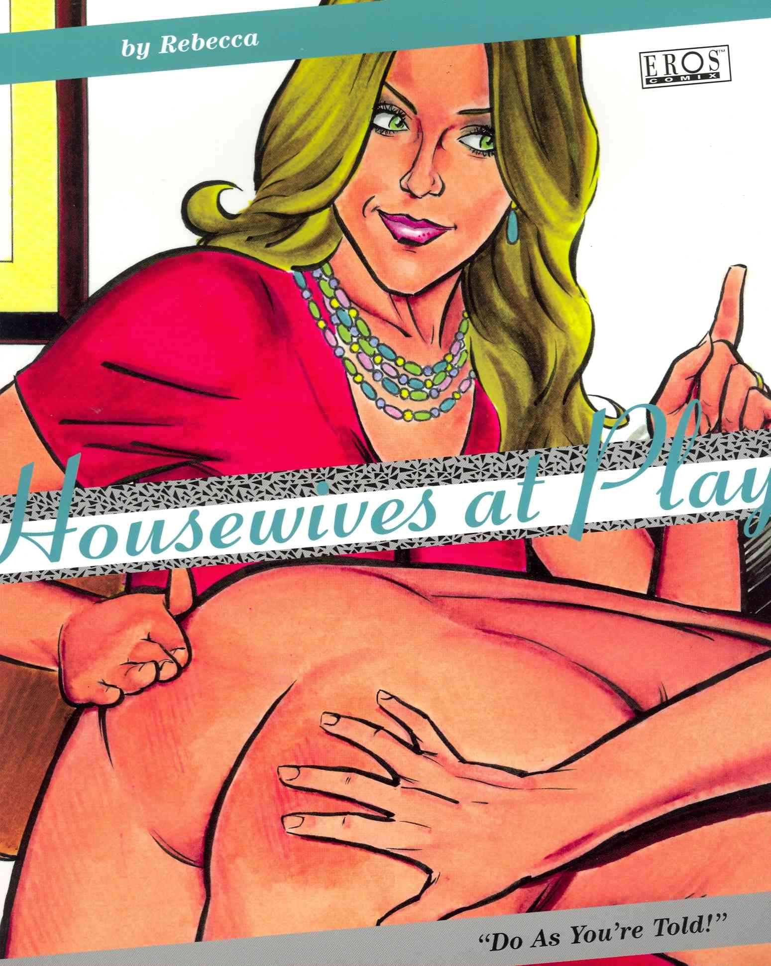 Housewives at Play: Do As You Are Told! (Paperback)