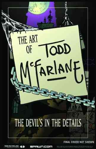 Art of Todd Mcfarlane: The Devil`s in the Details