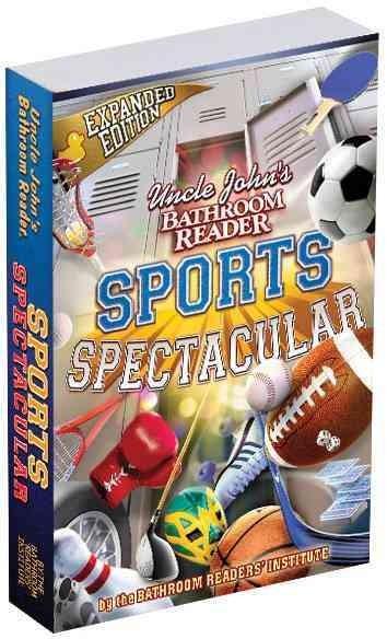 Uncle John's Bathroom Reader Sports Spectacular (Paperback)