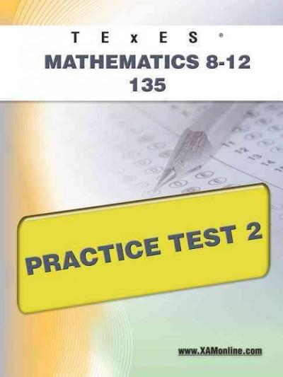 TEXES Mathematics 8-12 135 Practice Test 2 (Paperback)
