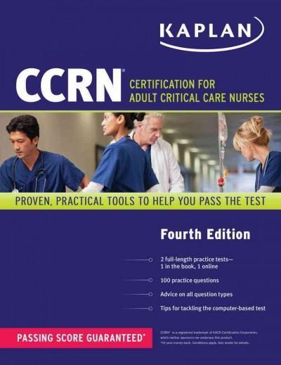 Kaplan CCRN: Certification for Adult Critical Care Nurses (Paperback)