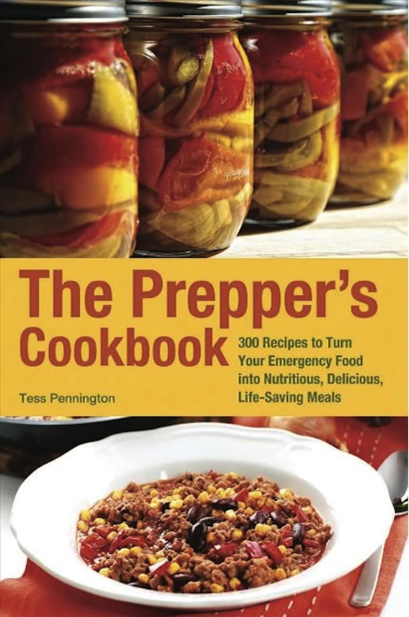 The Prepper's Cookbook: 300 Recipes to Turn Your Emergency Food into Nutritious, Delicious, Life-saving Meals (Paperback)