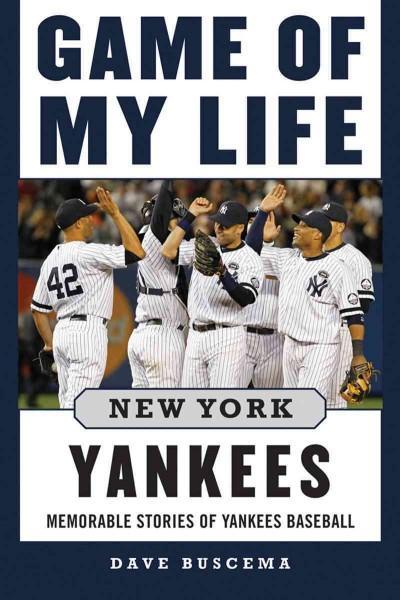 Game of My Life New York Yankees: Memorable Stories of Yankees Baseball (Hardcover)