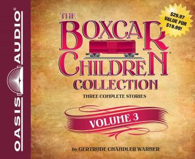 The Boxcar Children Collection: The Woodshed Mystery / the Lighthouse Mystery / Mountain Top Mystery (CD-Audio)