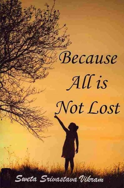 Because All Is Not Lost: Verse on Grief (Paperback)
