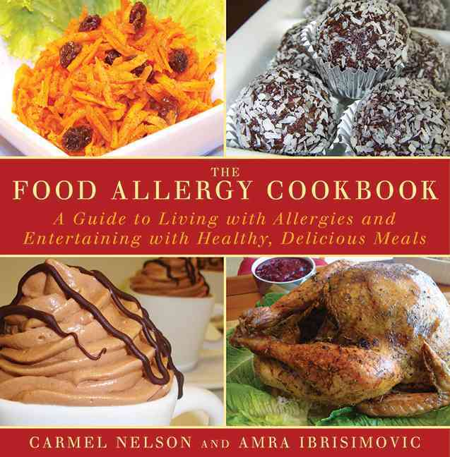 The Food Allergy Cookbook: A Guide to Living With Allergies and Entertaining with Healthy, Delicious Meals (Hardcover)