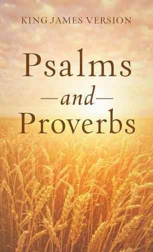 Psalms and Proverbs: King James Version (Paperback)
