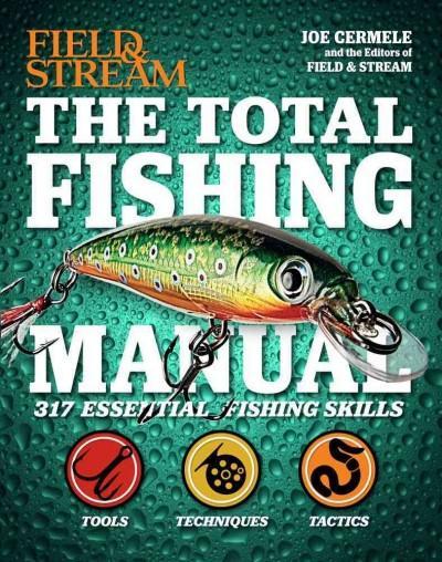 The Total Fishing Manual: 317 Essential Fishing Skills (Hardcover)