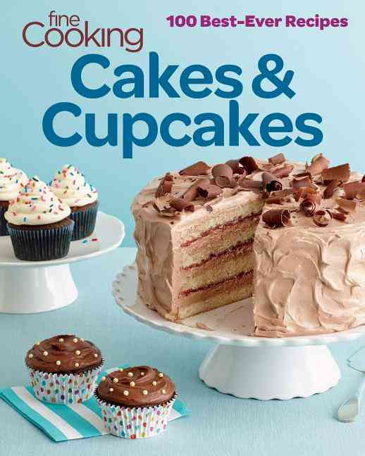 Fine Cooking Cakes & Cupcakes: 100 Best-Ever Recipes (Paperback)