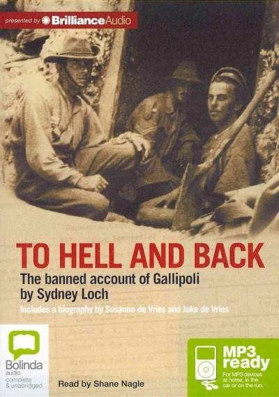 To Hell and Back: The Banned Account of Gallipoli (CD-Audio)