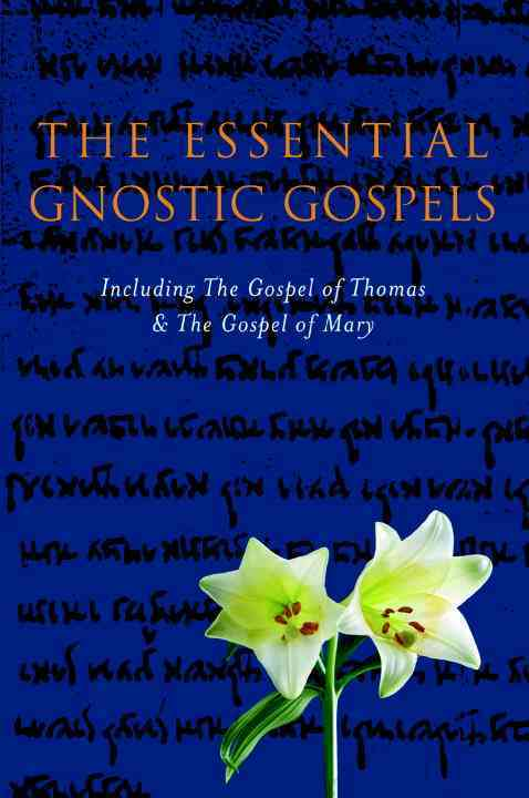 The Gnostic Gospels: Including the Gospel of Thomas the Gospel of Mary Magdalene (Hardcover)