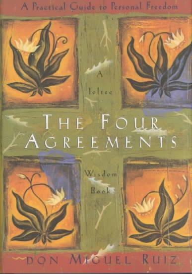 The Four Agreements: A Practical Guide to Personal Freedom (Hardcover)