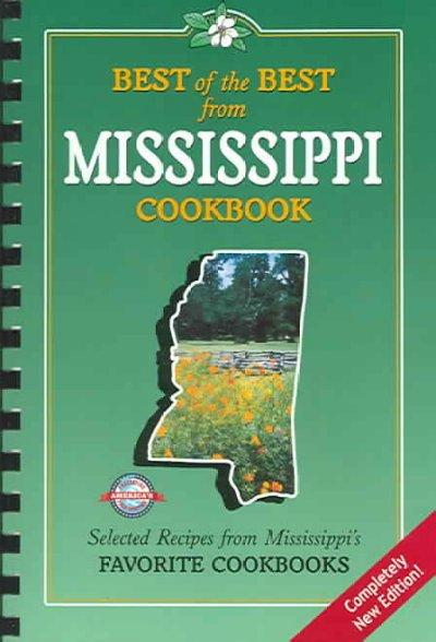 Best of the Best from Mississippi Cookbook: Selected Recipes from Mississippi's Favorite Cookbooks (Spiral bound)